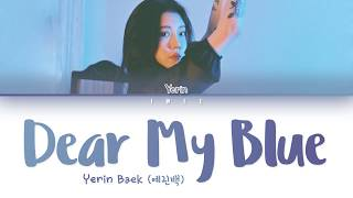 Yerin Baek [ 예린백 ] – Dear My Blue [ Eng ]