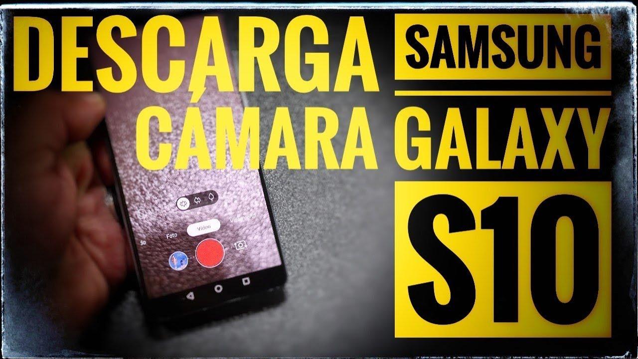 Descargar cámara Samsung Galaxy S10 para cualquier Android