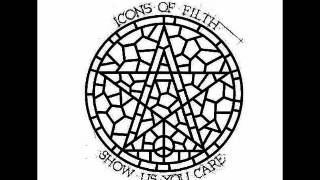 ICONS OF FILTH - Show Us You Care - EP