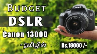 Canon 1300D Unboxing and Review   Budget DSLR   Tamil