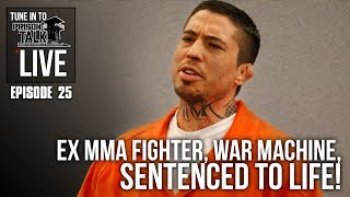 Ex MMA Fighter, War Machine, Sentenced to life! - Prison Talk Live Stream E25