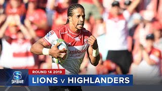 Lions v Highlanders | Super Rugby 2019 Rd 14 Highlights