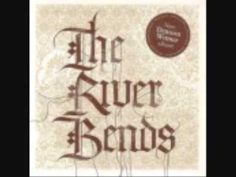 The River Bends -
