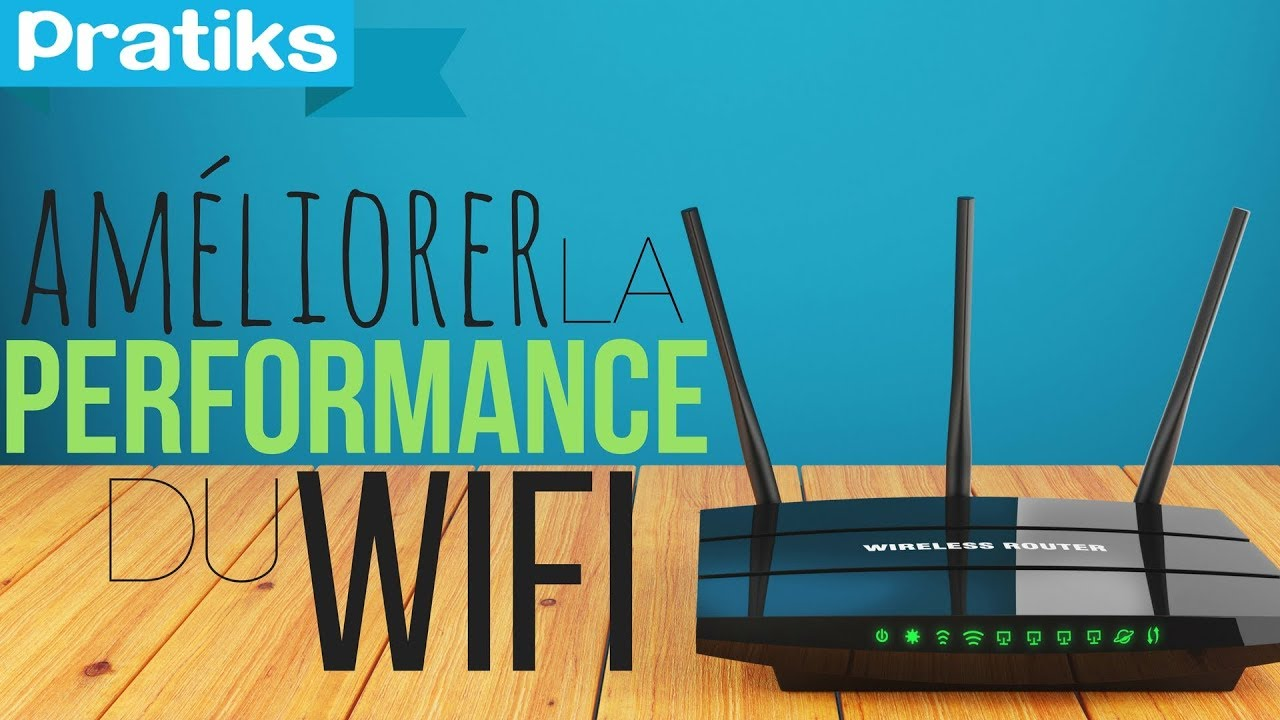 Comment am liorer les performances de son wifi doovi - Comment avoir wifi partout maison ...