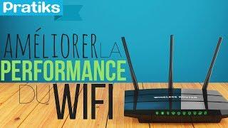 Comment améliorer les performances de son wifi ?