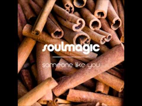 Soulmagic - Someone Like You (original)