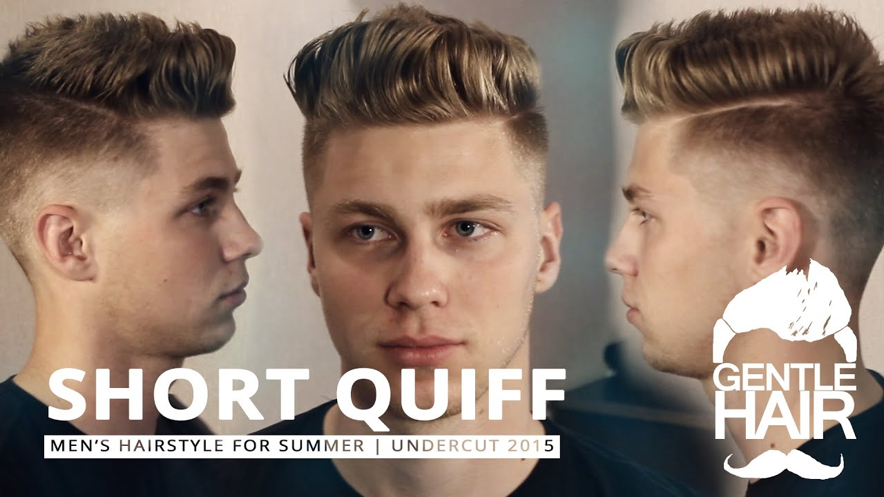Short Quiff Summer Hairstyles For Men Haircut Tutorial 2015