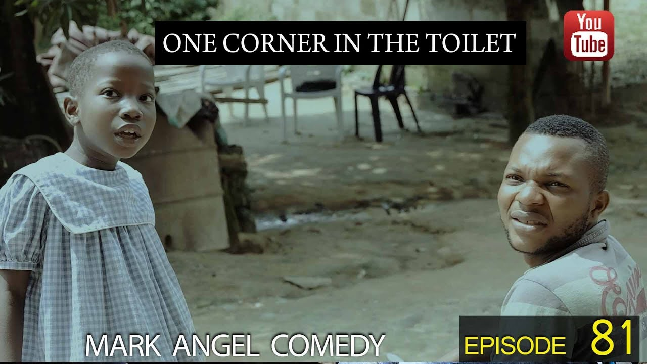 Download MARK ANGEL COMEDY : ONE CORNER IN THE TOILET (EPISODE 81)