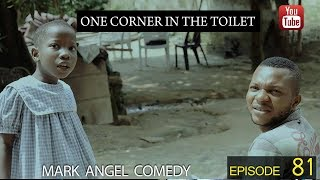MARK ANGEL COMEDY : ONE CORNER IN THE TOILET (EPISODE 81)