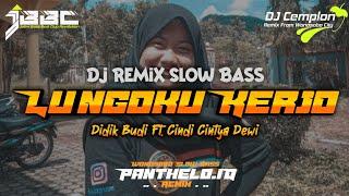 DJ Lungoku Kerjo - Didik Budi ft Cindi Cintya Dewi    Remix Slow Bass    Panthelo ID