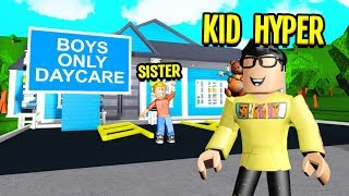 My SISTER Made A BOYS ONLY Daycare To KID HYPER! (Roblox Bloxburg)