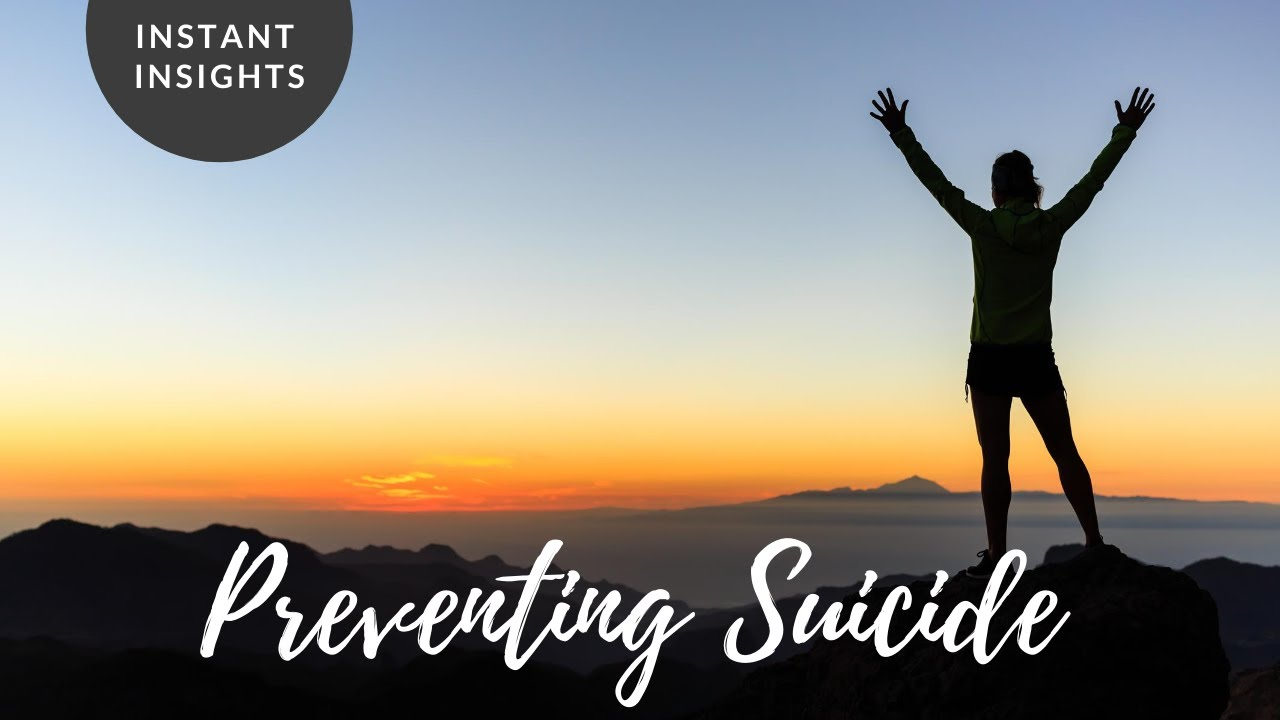 INSTANT INSIGHT | Preventing suicide