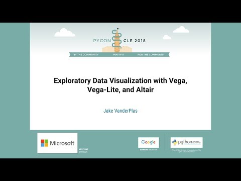 Jake VanderPlas - Exploratory Data Visualization with Vega, Vega-Lite, and Altair - PyCon 2018