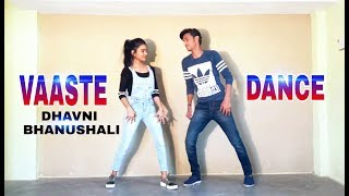 Dhavni bhanushali: vaaste song dance video choreography by abhishek verma