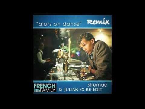 Stromae - Alors on danse(The French Family & Julian sx remix)