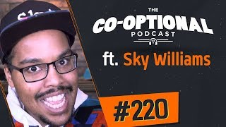 The Co-Optional Podcast Ep. 220 ft. SkyWilliams - June 28th, 2018