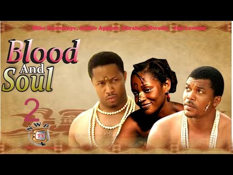 Blood and Soul 2     -  Nigerian Nollywood Movie