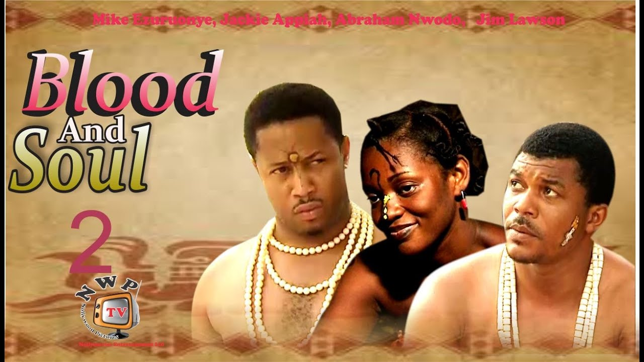 Download Blood and Soul 2     -  Nigerian Nollywood Movie