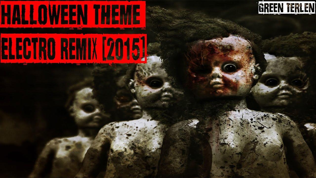 halloween theme electro remix 2015 - Halloween Theme Remix