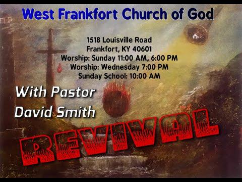 West Frankfort Church of God - Revival - Pastor David Smith - Monday