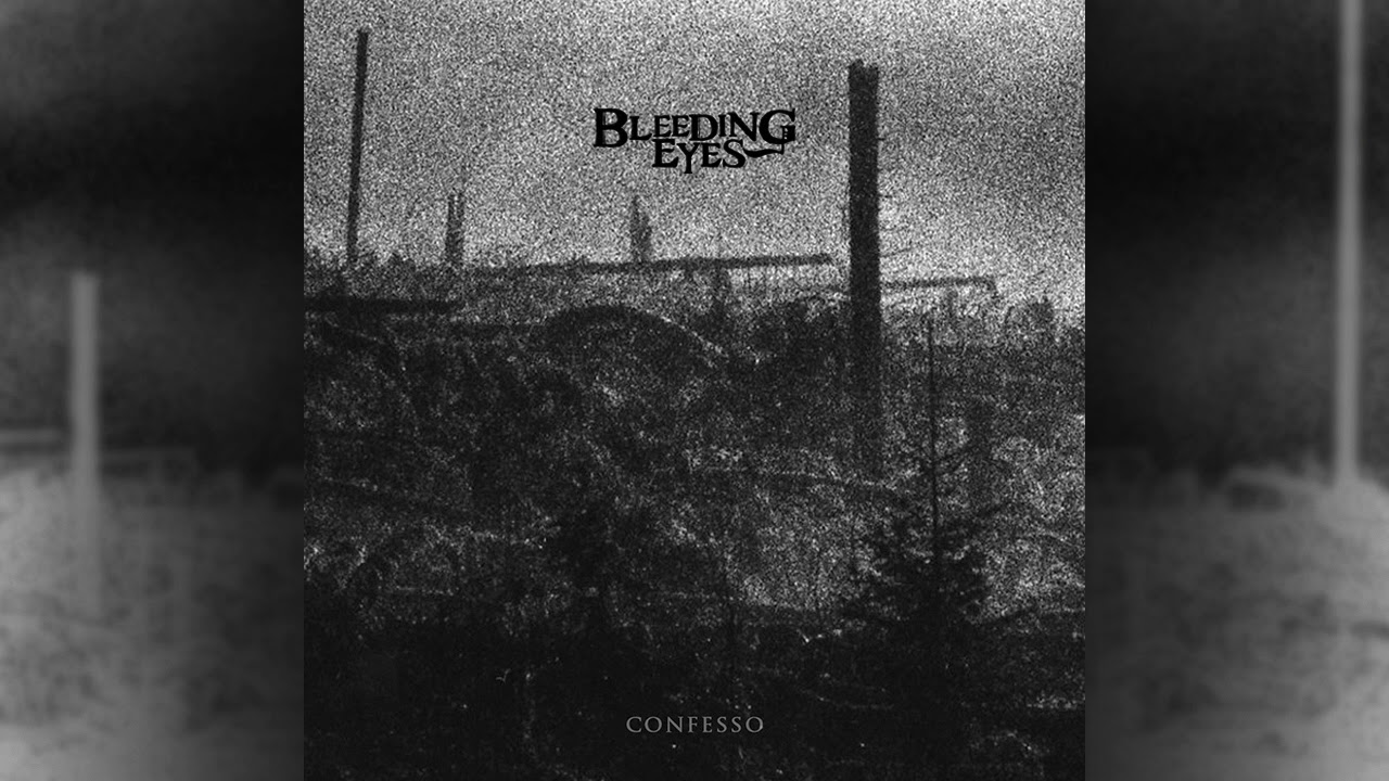 BLEEDING EYES - Confesso (Official Audio)