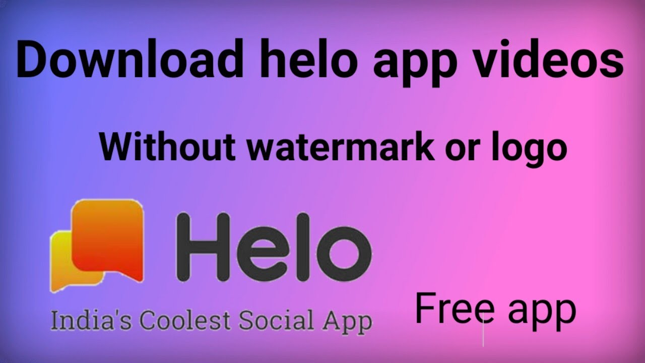 How To Save Helo App Videos Without Watermark Youtube