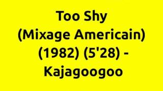 Too Shy (Mixage Americain) - Kajagoogoo   80s Club Mixes   80s Club Music   80s Dance Music