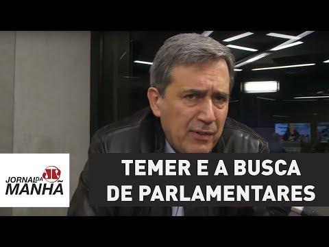 Temer participa diretamente de negociata em busca de parlamentares do PSB | Marco Antonio Villa
