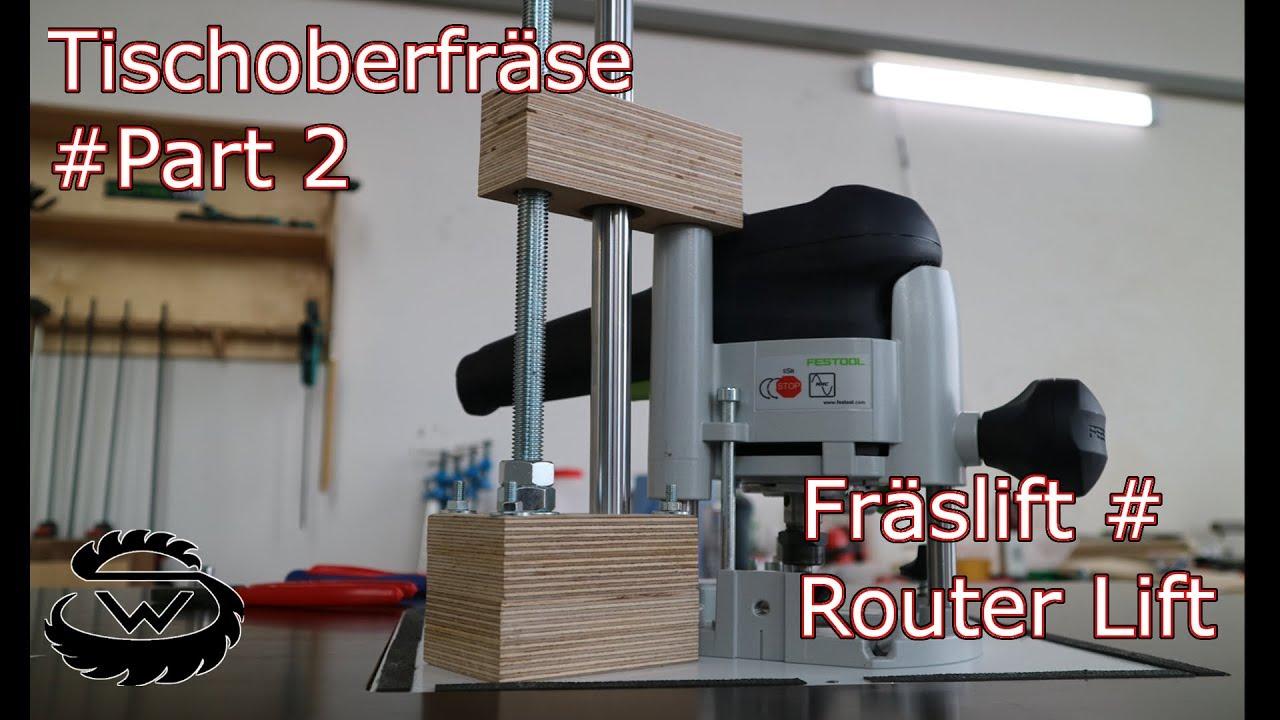 Fraslift Router Lift Part 2 Youtube