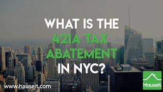 What is the 421a Tax Abatement in NYC? (2019) | HauseitⓇ