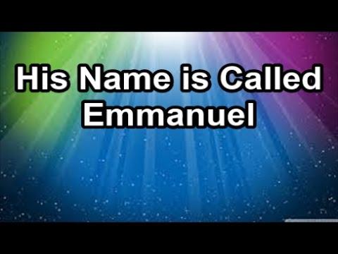 His Name is Called Emmanuel  (Lyrics)