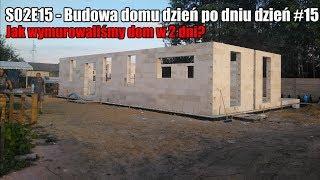 S02E015 - Jak murować ściany? Nadproża z betonu komórkowego  - Budowa domu dzień po dniu. #15