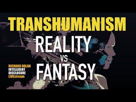 Transhumanism Reality vs. Fantasy. Richard Dolan Intelligent Disclosure.