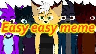 Easy easy meme