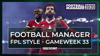 FOOTBALL MANAGER - FPL STYLE: Gameweek 33 | LIVERPOOL MIDFIELDERS SHINE