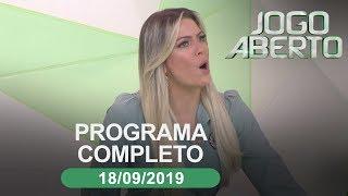 Jogo Aberto - 18/09/2019 - Programa completo