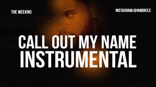 "The Weeknd ""Call Out My Name"" Instrumental Prod. by Dices *FREE DL*"