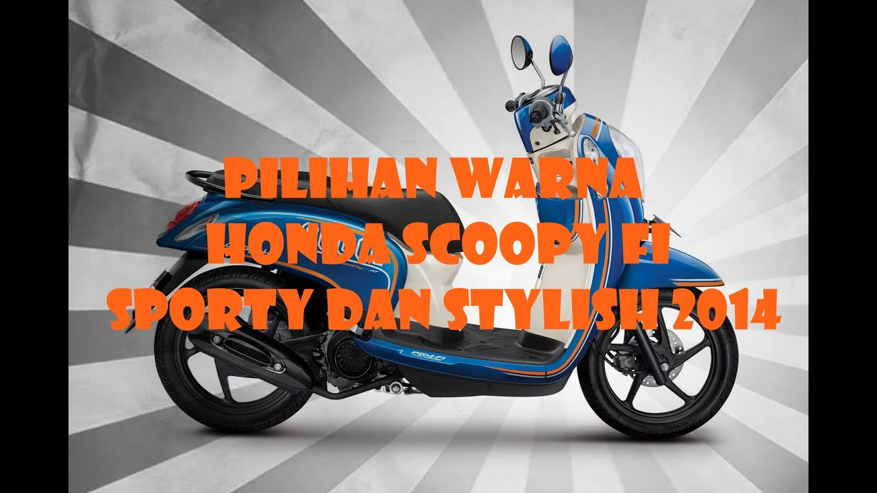 pilihan warna honda scoopy fi sporty dan stylish 2014 - youtube