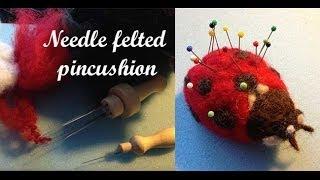 Needle Felting Basics - Making A Ladybug Pincushion