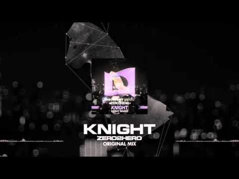 ZERO2HERO - KNIGHT (Free Download) [Discovery Music]