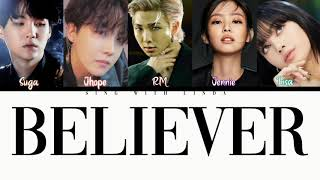 How Would BTS and BLACKPINK sing BELIEVER by Imagine Drangons (FANMADE) lyrics