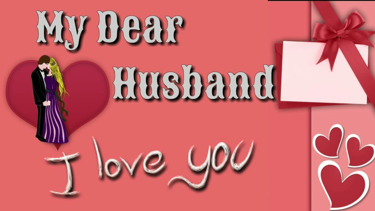 Love You My Dear Husband I Love You Video Love Status Youtube