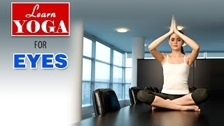 Yoga as Therapy to Cure Your Eyes | Asana Postures, Yogic Healing, Nutrition Management