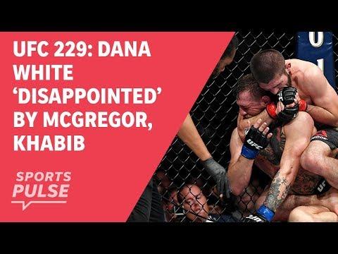 UFC 229: Dana White 'disappointed' by Conor McGregor, Khabib Nurmagomedov mayhem