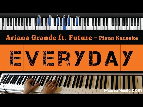 Ariana Grande - Everyday - Piano Karaoke / Sing Along / Cover with Lyrics