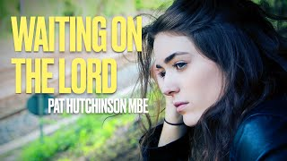 Waiting on the Lord by Pat Hutchinson