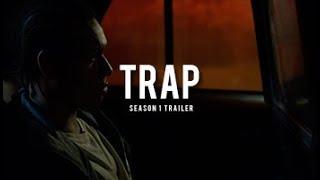 Trap | Season 1| Official Trailer (2018)