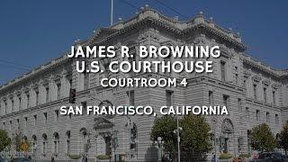 9:30 AM Tuesday November 18th, 2014 San Francisco Courtroom Four