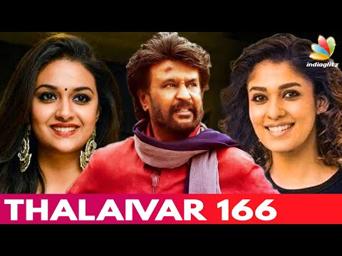 Nayanthara & Keerthy Suresh Join Rajinikanth | Thalaivar166 | Hot Cinema News