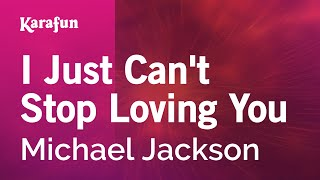 Karaoke I Just Can't Stop Loving You - Michael Jackson * Mp3